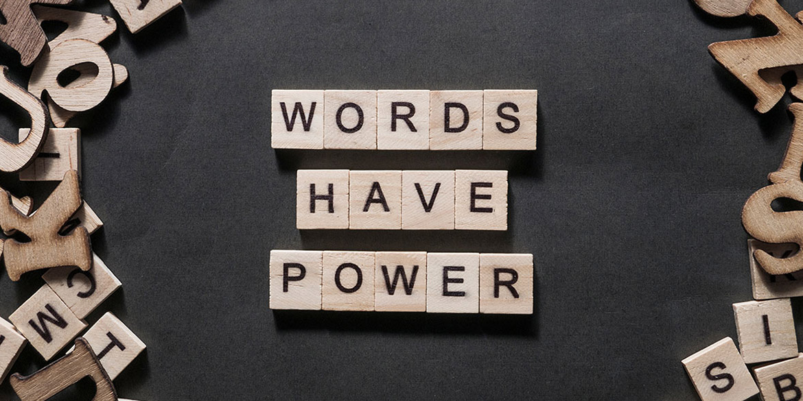 """""""Words have power"""""""